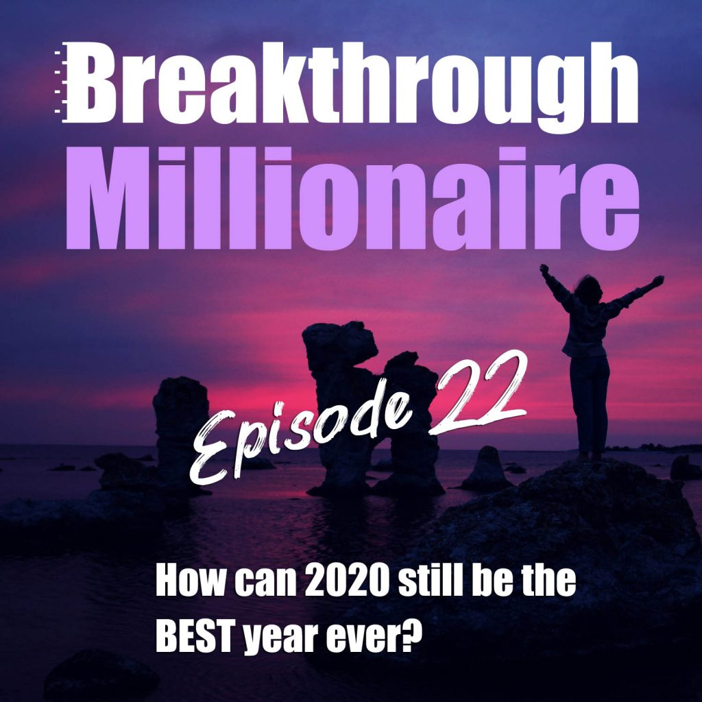 Episode 22: How Can 2020 Still Be The BEST Year Ever?