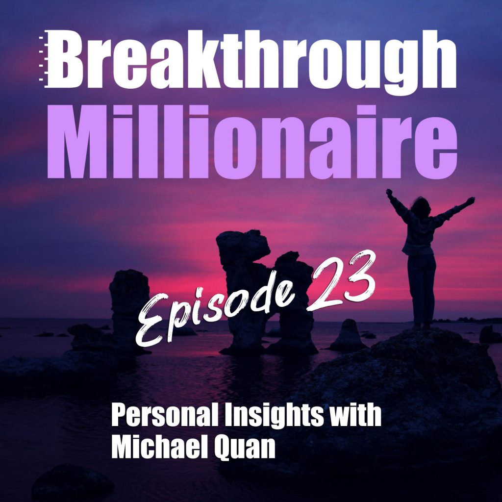 Breakthrough Millionaire EPS 23
