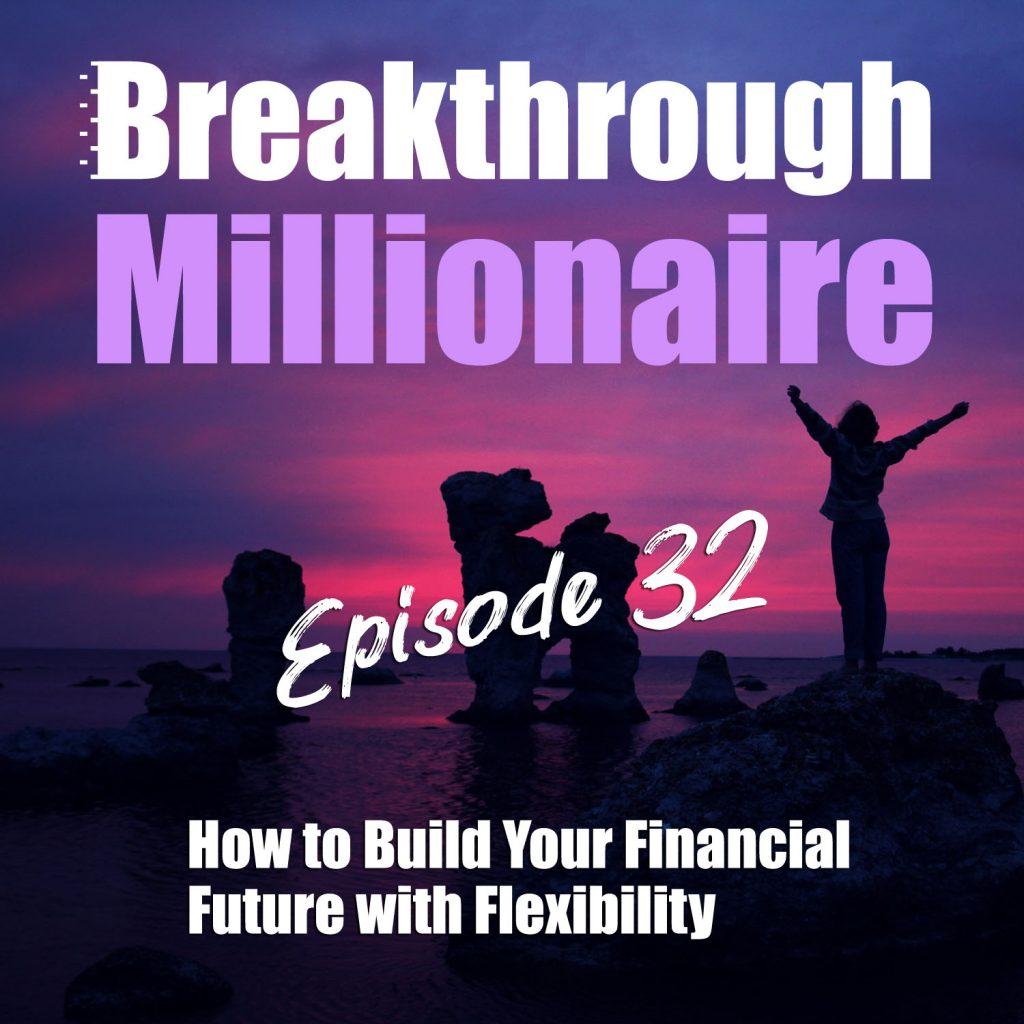 Breakthrough Millionaire EPS 32