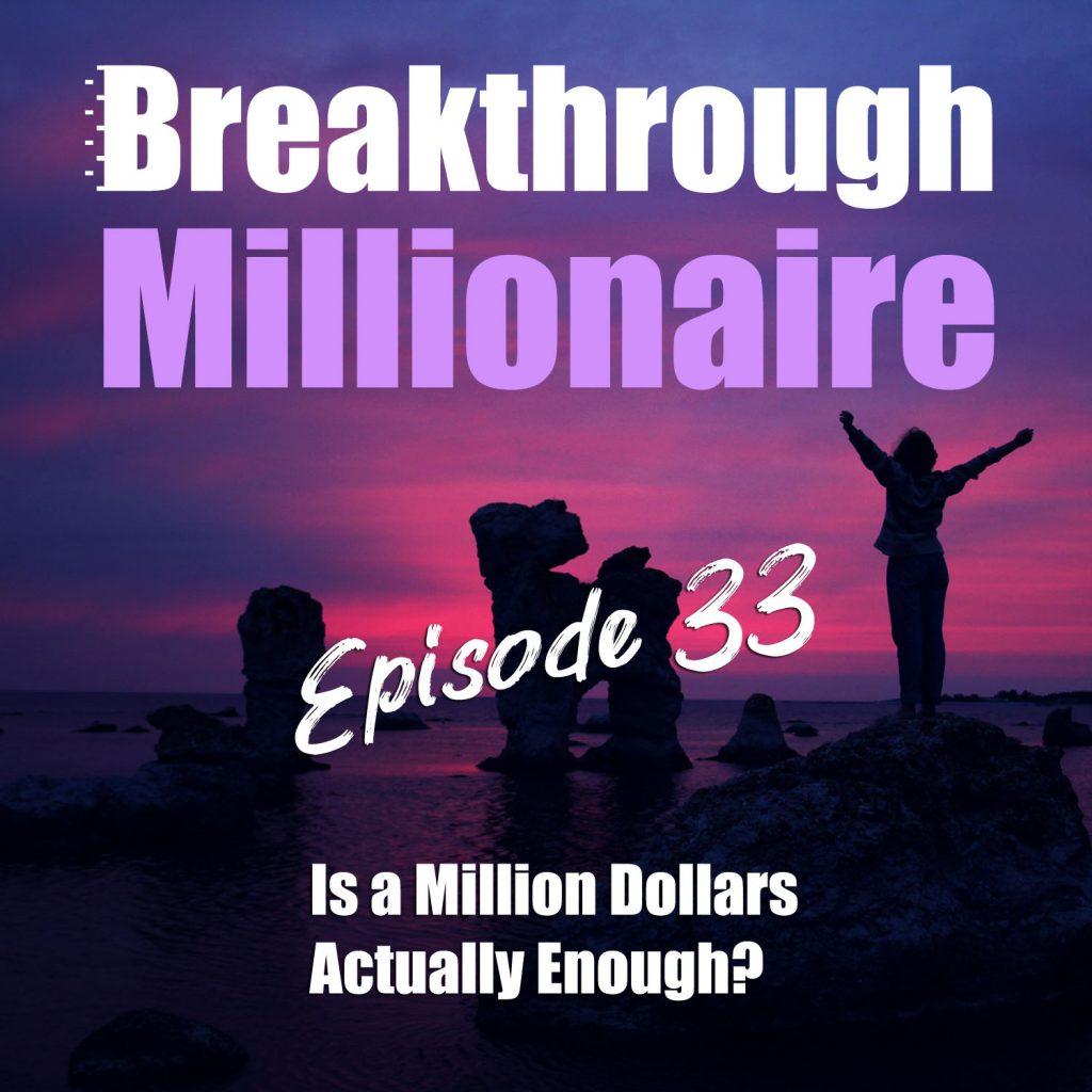 Breakthrough Millionaire EPS 33