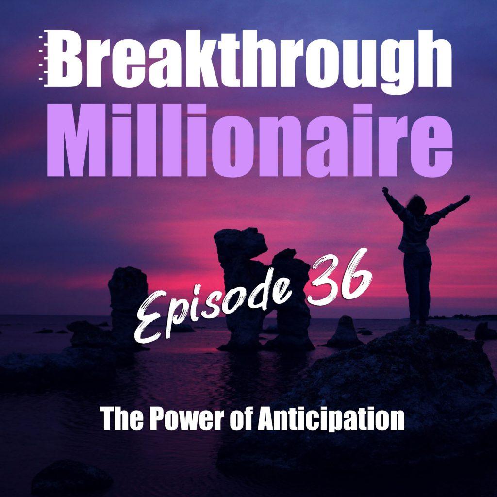 Breakthrough Millionaire EPS 36