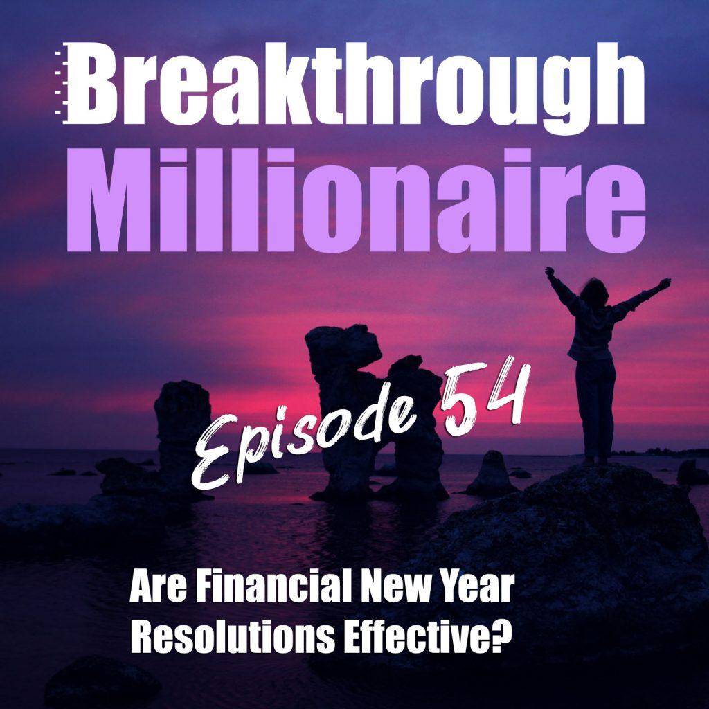 Breakthrough Millionaire - EPS 54