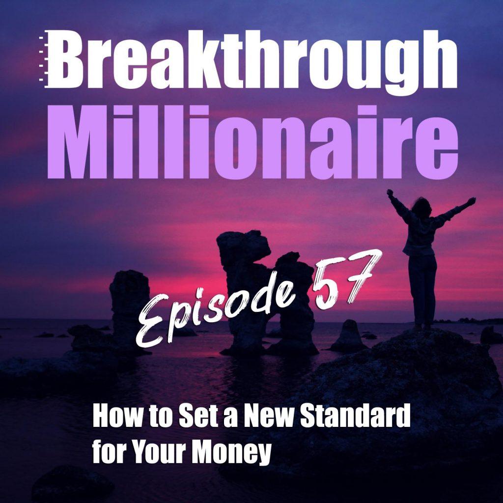 Breakthrough Millionaire - EPS 57