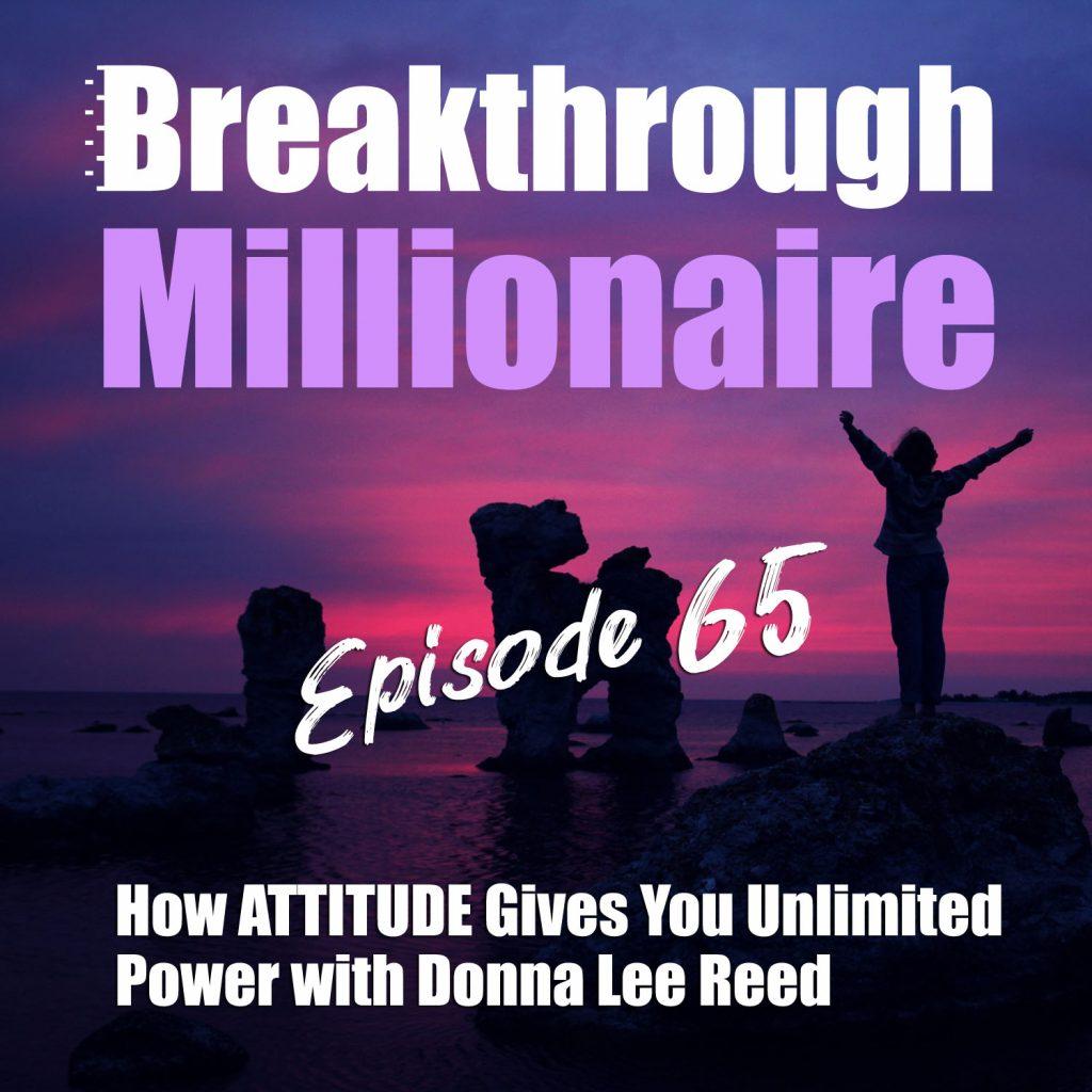 Breakthrough Millionaire - EPS 65