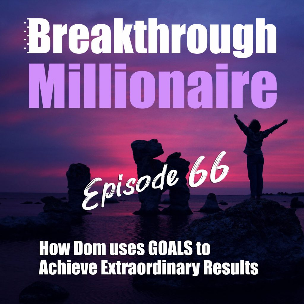 Breakthrough Millionaire - EPS 66