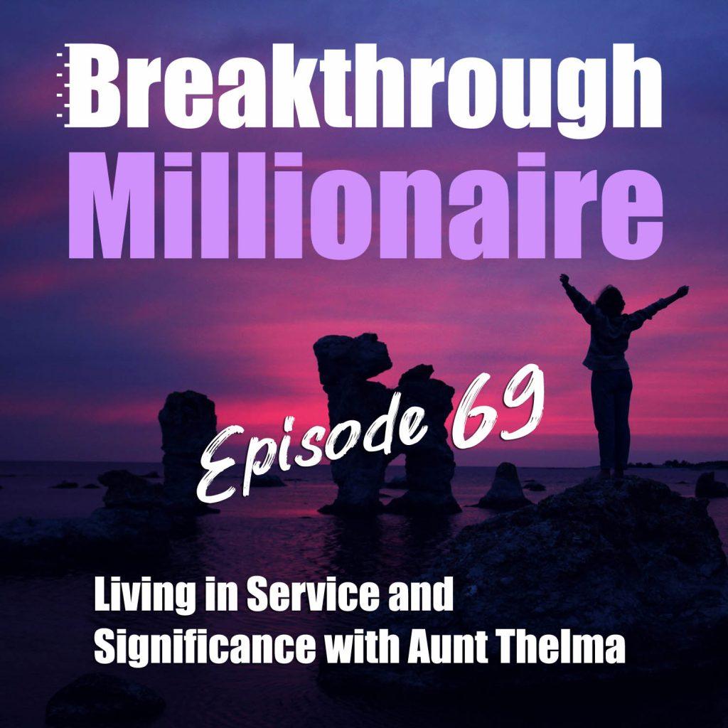 Breakthrough Millionaire - EPS 069
