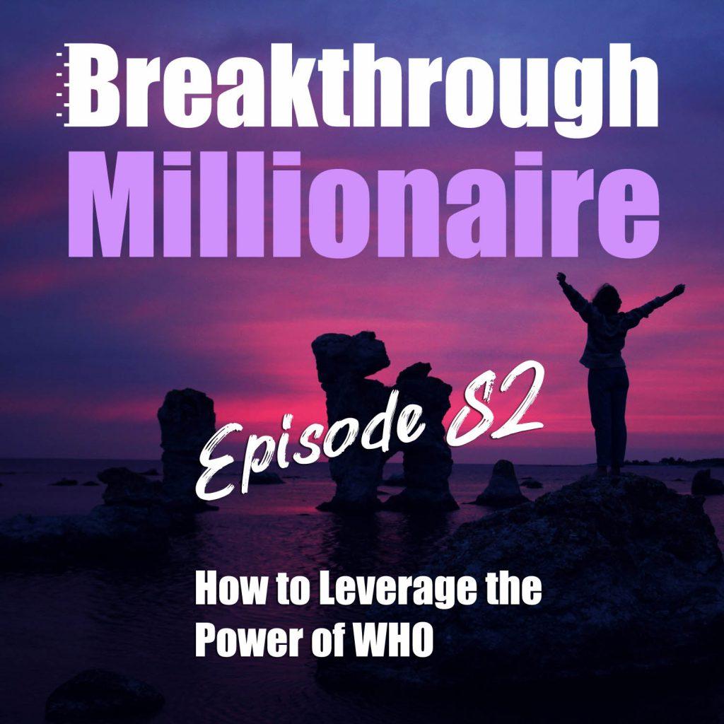 Breakthrough Millionaire - EPS 82