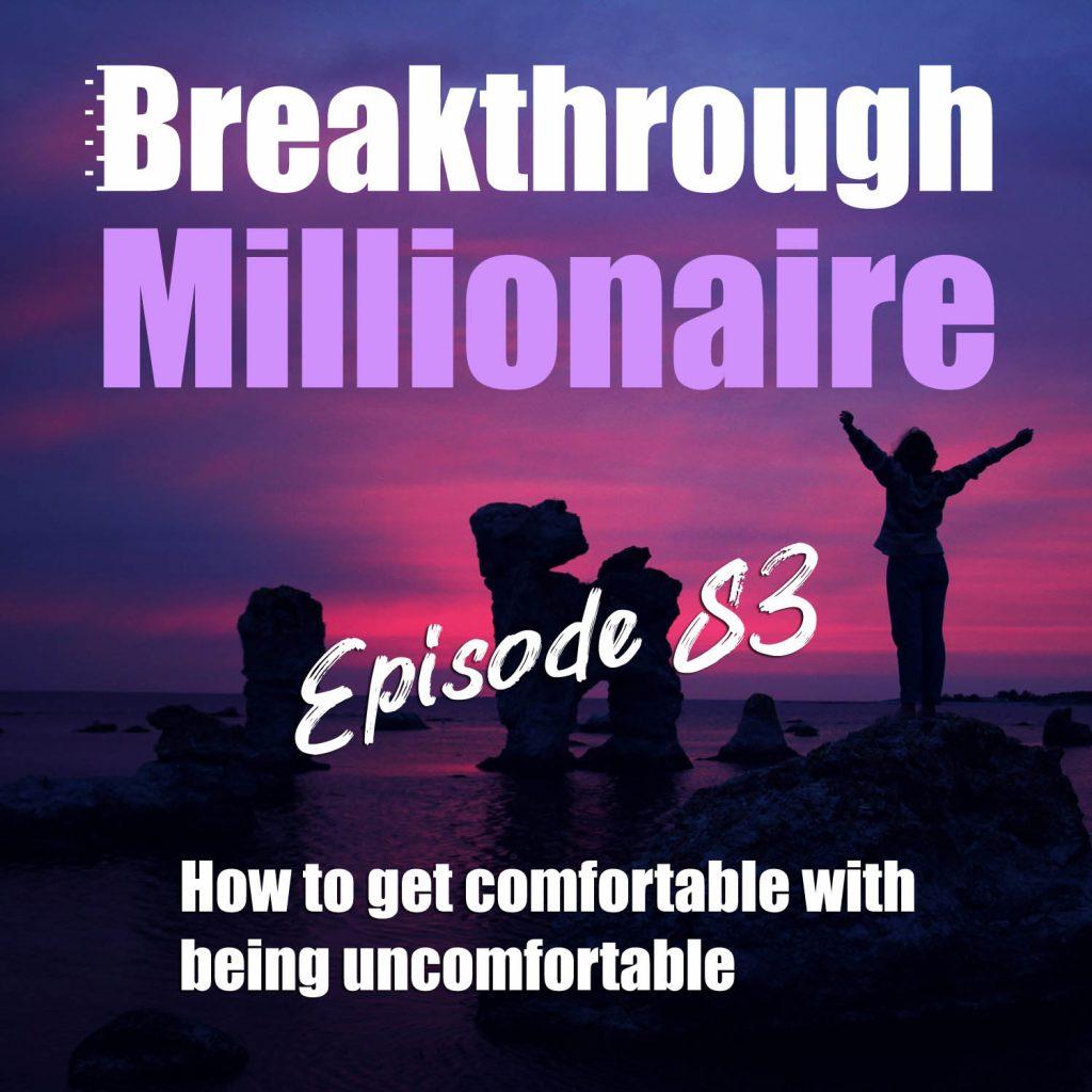 Breakthrough Millionaire - EPS 083