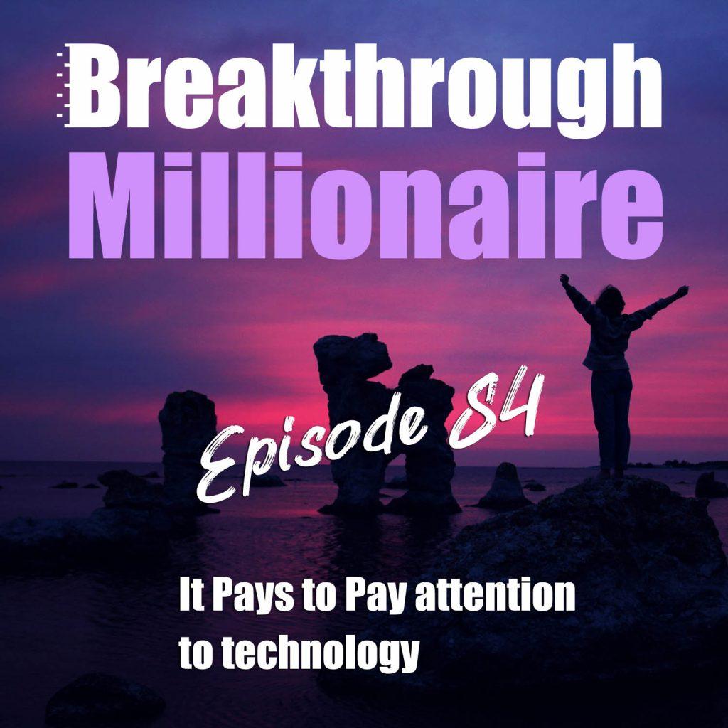 Breakthrough Millionaire - EPS 084