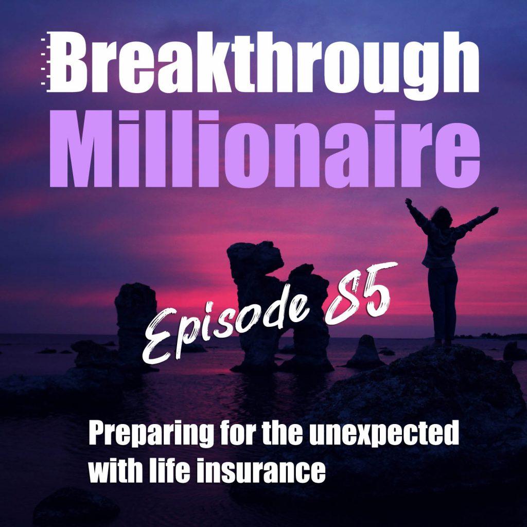 Breakthrough Millionaire - EPS 085