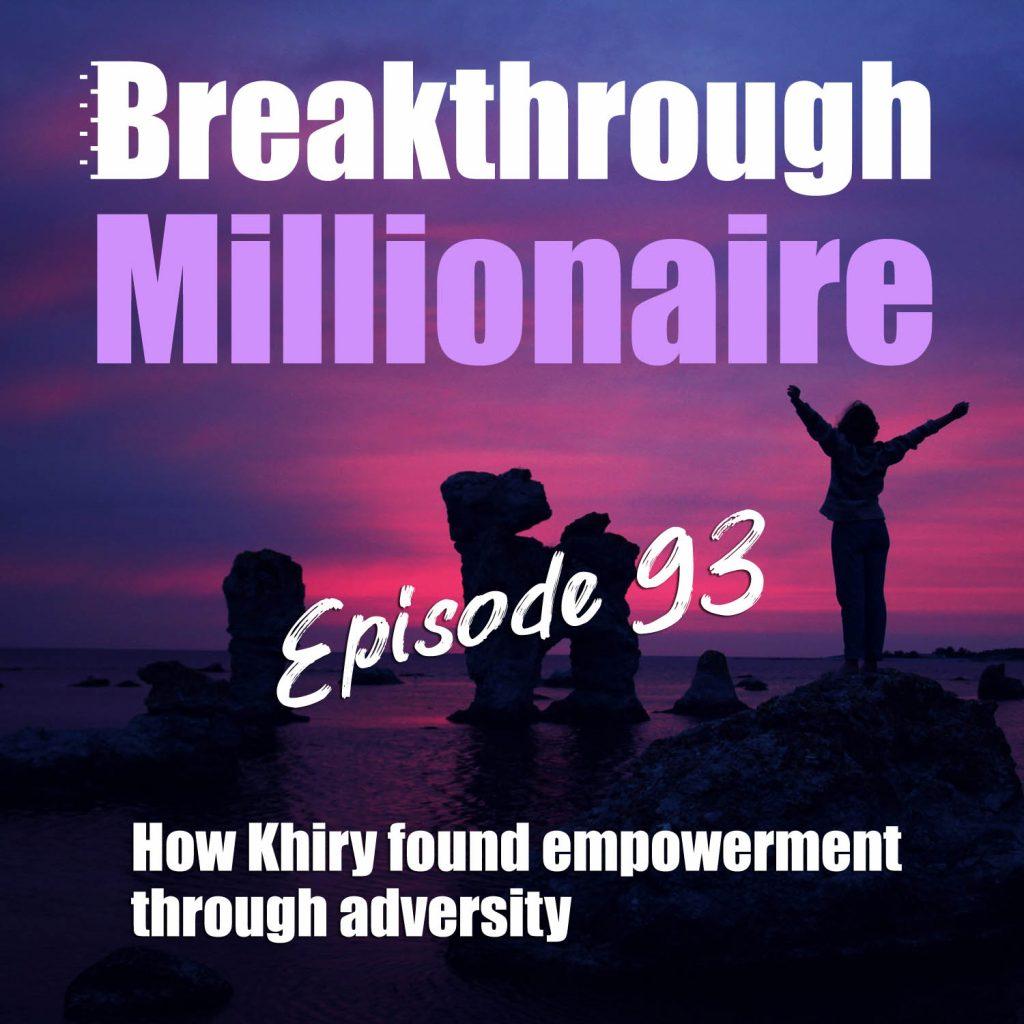Breakthrough Millionaire - EPS 093