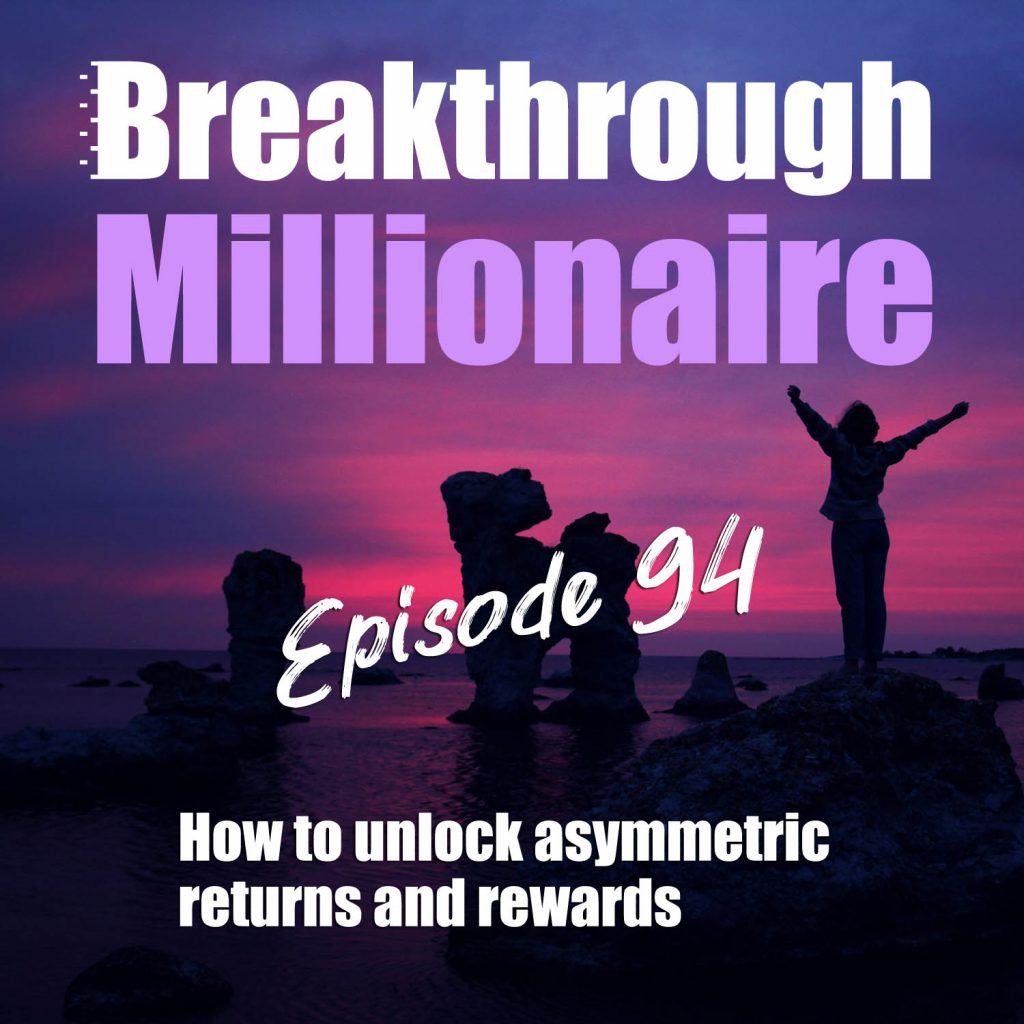 Breakthrough Millionaire - EPS 094