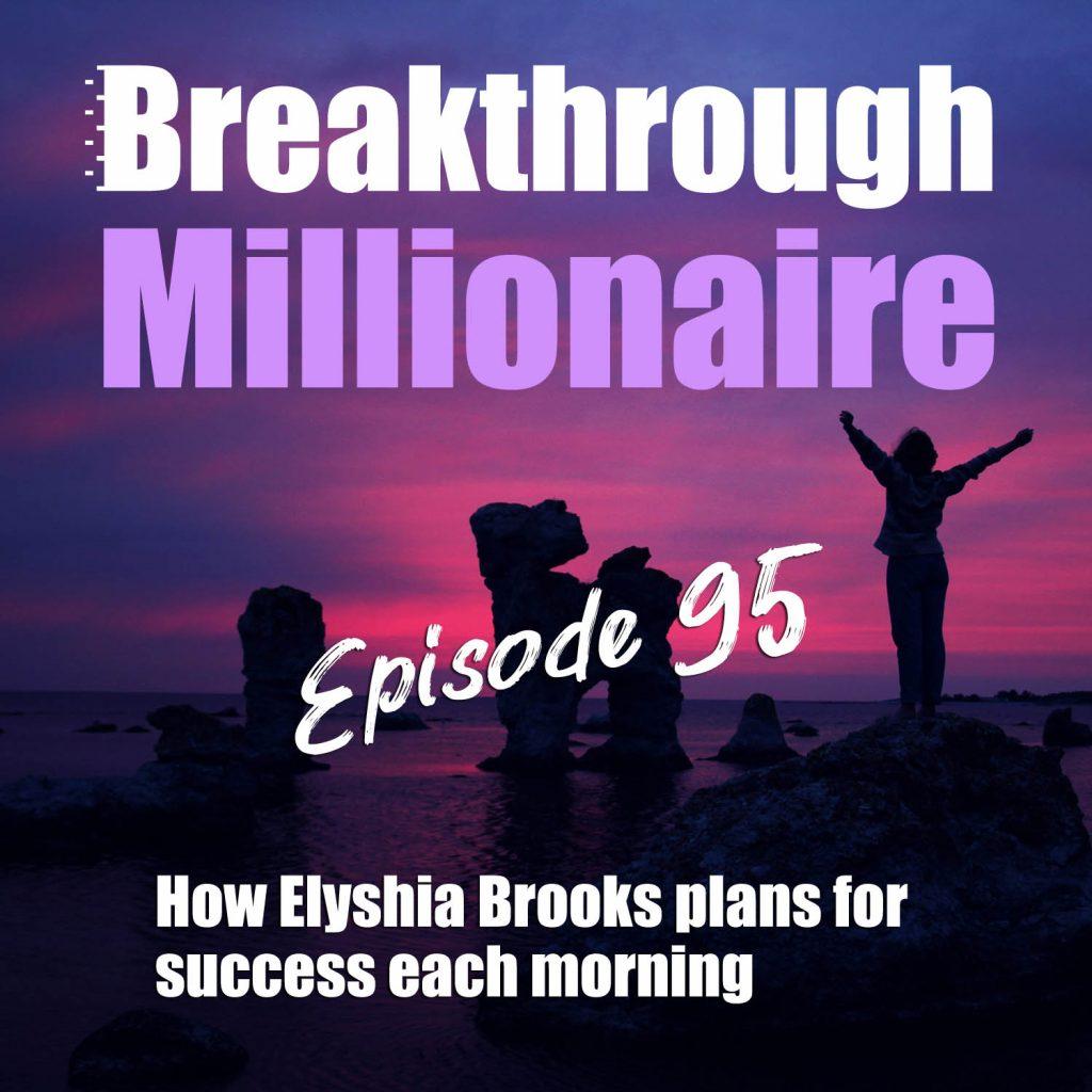 Breakthrough Millionaire - EPS 095