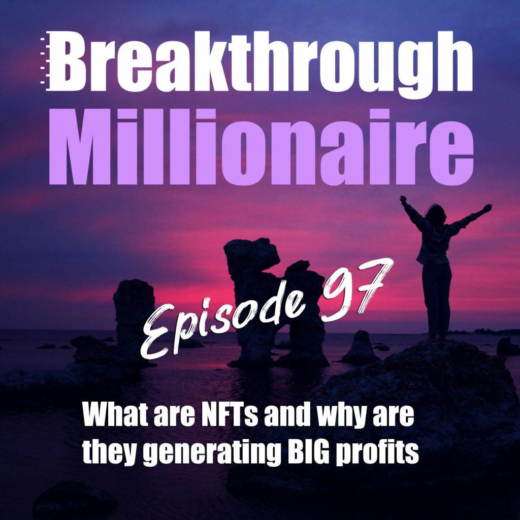 Breakthrough Millionaire - EPS 097
