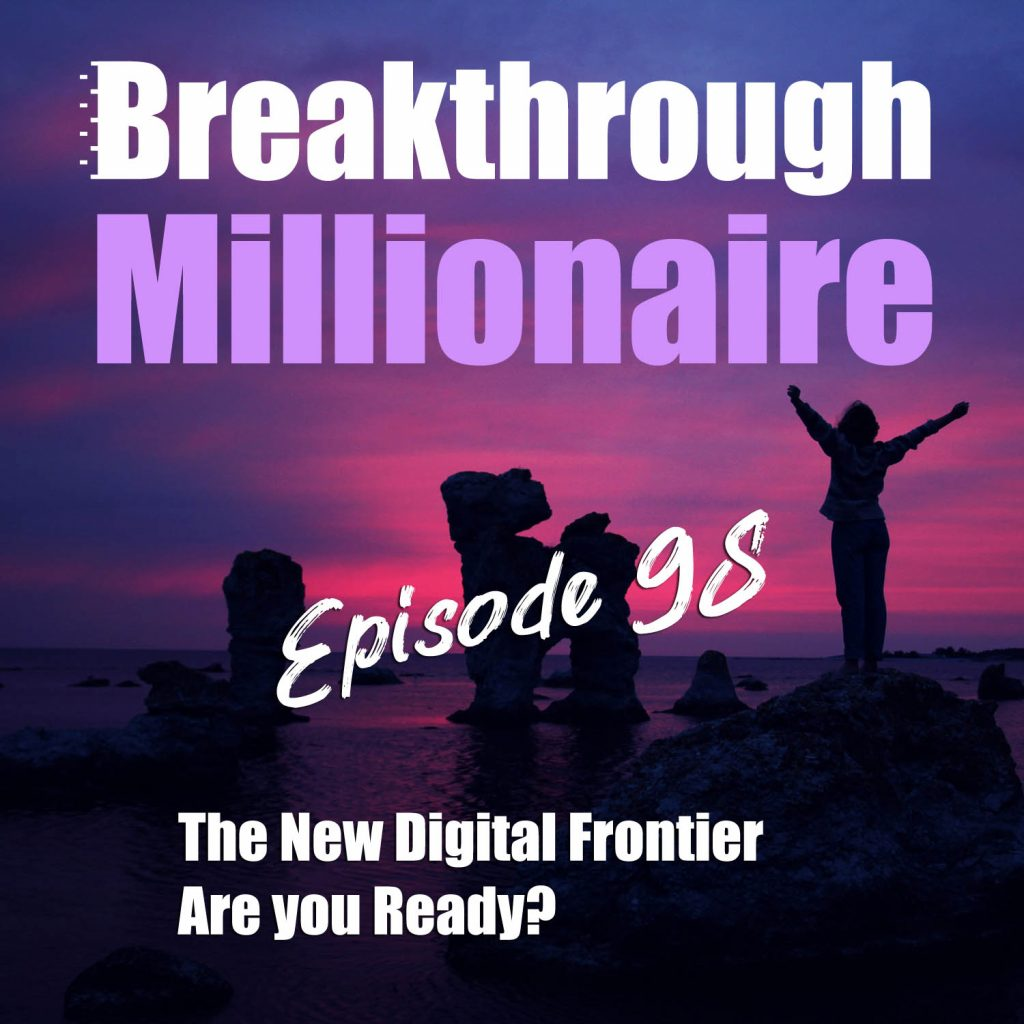Breakthrough Millionaire - EPS 98