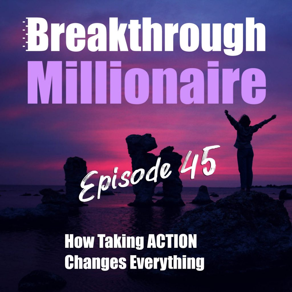Breakthrough Millionaire - EPS 45