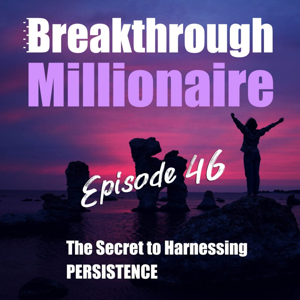 Breakthrough Millionaire - EPS 46